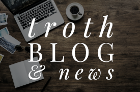 Troth Blog & News