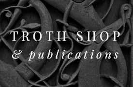 Troth Shop & Publications